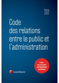 Code des relations entre le public et l'administration 2017