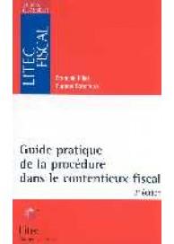 Guide pratique de la procédure dans le contentieux fiscal