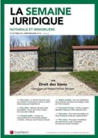 La Semaine Juridique - Notariale et immobilière (vente au numéro)