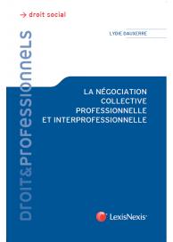 La négociation collective professionnelle et interprofessionnelle