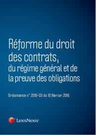 Réforme du droit des contrats, du régime général et de la preuve des obligations