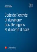 Code de l'entrée et du séjour des étrangers et du droit d'asile 2018