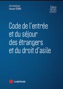 Code de l'entrée et du séjour des étrangers et du droit d'asile 2020