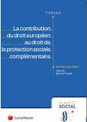 La contribution du droit europeen au droit de la protection sociale complementaire