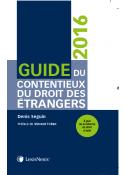 Guide du contentieux du droit des étrangers 2016
