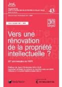 Vers une rénovation de la propriété intellectuelle ?