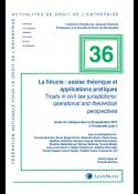 La fiducie : assise théorique et applications pratiques (Actualité n°36)