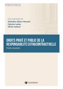 Droits privé et public de la responsabilité extracontractuelle