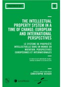 The Intellectual Property System in a Time of Change: European and International Perspectives